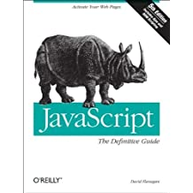 JavaScript: The Definitive Guide by David Flanagan (2006-08-27)