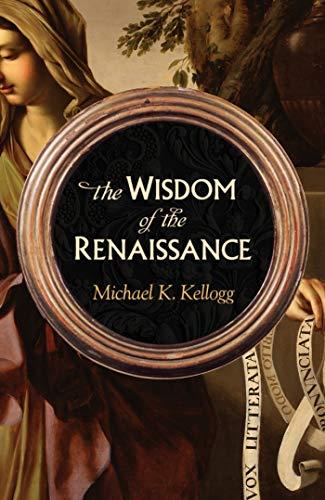 The Wisdom of the Renaissance (English Edition)