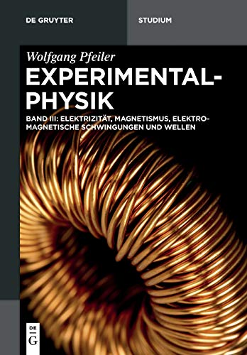Pfeiler: Experimentalphysik: Elektrizität, Magnetismus, Elektromagnetische Schwingungen und Wellen (De Gruyter Studium)