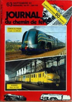 JOURNAL DU CHEMIN DE FER [No 63] du 01/09/1992 - LA SNCB A LA RECHERCHE DE LA LOCOMOTIVE UNIVERSELLE - ANVERS NORD, PRET POUR LE FUTUR - LA FENETRE MARKLIN - LES BULLDOGS DE NOHAB - AFB - LE 10IEME ANNIVERSAIRE DU MUB - LE TYPE 12 DE LA SNCB - NOSTALGIE FERROVIAIRE - LE MATERIEL AERODYNAMIQUE DES NS (SUITE) - RAILPHOTO - LA RUBRIQUE DE L'ACTUALITE - LES PLANS INCLINES DE LIEGE ONT 150 ANS - VITRINE DES NOUVEAUTES 63 - ABC DU BON MODELISME - LE KIT LAITON D'UN WAGON PLAT DE TONNES par Collectif
