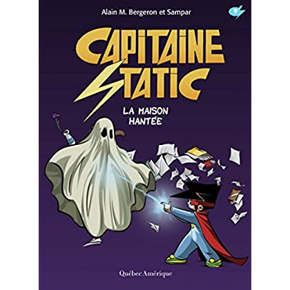 Capitaine Static 9 - La Maison hantée: La Maison hantée