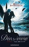 Dein für immer: Engel der Nacht 4 - Roman (Die Engel der Nacht-Serie, Band 4)