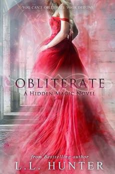 Obliterate (Hidden Magic Book 3) by [Hunter, L.L.]