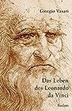 Das Leben des Leonardo da Vinci (Reclams Universal-Bibliothek)