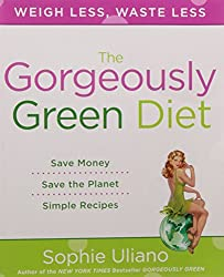 Gorgeously Green Diet: Weigh Less, Waste Less