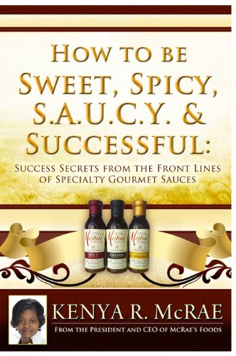 How to Be Sweet, Spicy, S.A.U.C.Y. and Successful (English Edition)