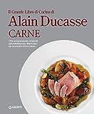 Scarica Libro Il grande libro di cucina di Alain Ducasse Carne (PDF,EPUB,MOBI) Online Italiano Gratis
