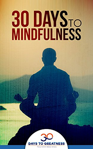 30 Days to Mindfulness: 30 Days to Greatness (English Edition) (Zinn 30)