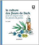LA CULTURE DES FLEURS DE BACH