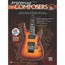 Shredding the Composers: Heavy Metal Guitar Meets 8 of the World's Greatest Classical Composers (Book & CD) (National Guitar Workshop) by German Schauss (2012-01-05)