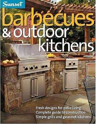 By Steve Cory ; Editors of Sunset Books ( Author ) [ Barbecues & Outdoor Kitchens By Jan-2006 Paperback