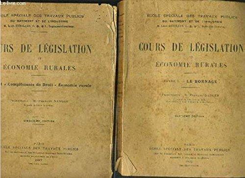 cours-de-legislation-et-economie-rurales-2-volumes-livre-i-le-bornage-livre-ii-complements-de-droit-economie-rurale-ecole-speciale-des-travaux-publics-du-batiment-et-de-l-39-industrie