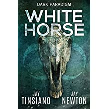 White Horse (A Dark Paradigm Conspiracy Thriller Book 1)