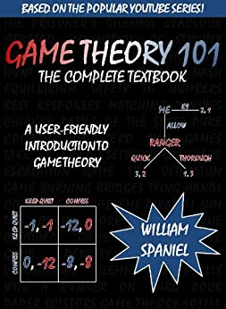 Game Theory 101: The Complete Textbook (English Edition) von [Spaniel, William]