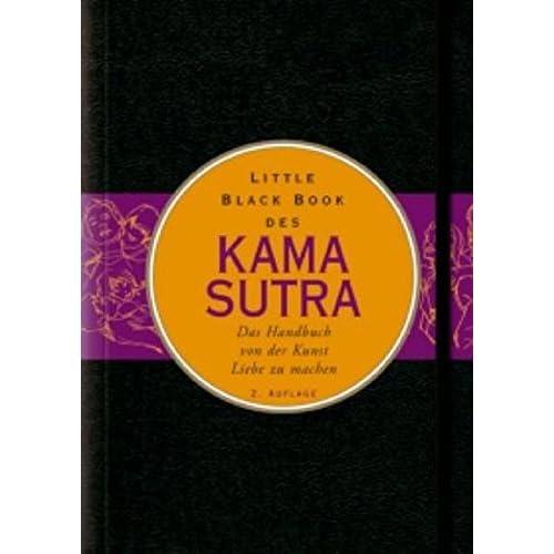 Little Black Book des Kamasutra: Das Handbuch von der Kunst, Liebe zu Machen (Little Black Books (Deutsche Ausgabe)) by L. L. Long (2011-12-14)