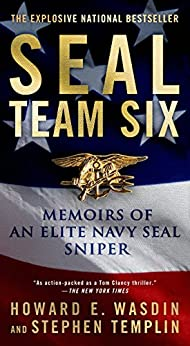 SEAL Team Six: Memoirs of an Elite Navy SEAL Sniper von [Wasdin, Howard E., Templin, Stephen]