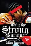 Image de Only the Strong Survive: Allen Iverson & Hip-Hop American Dream