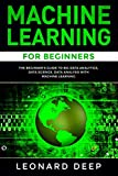 Machine Learning for Beginners: The Beginner's Guide to Big Data Analytics, Data Science, Data Analysis with Machine Learning