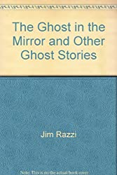The Ghost in the Mirror and Other Ghost Stories