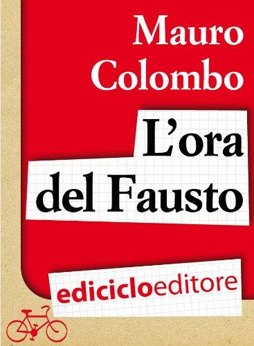 L'ora del Fausto por Colombo Mauro