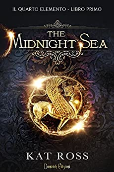 The Midnight Sea (Il Quarto Elemento Vol. 1) di [Ross, Kat]