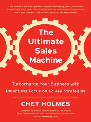 The Ultimate Sales Machine: Turbocharge Your Business with Relentless Focus on 12 Key Strategies (English Edition) (Die Zwölf Stühle)