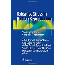 Oxidative Stress in Human Reproduction: Shedding Light on a Complicated Phenomenon (Springerbriefs in Reproductive Biology)