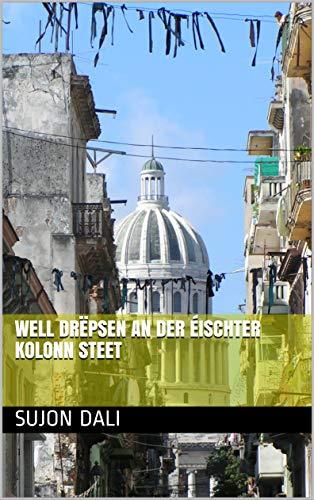 well Drëpsen an der éischter Kolonn steet (Luxembourgish Edition)