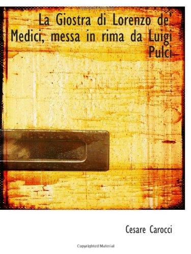 la-giostra-di-lorenzo-de-medici-messa-in-rima-da-luigi-pulci