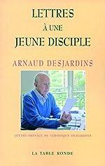 Lettres à une jeune disciple de Arnaud Desjardins