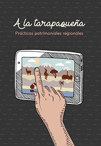 A la tarapaqueña: Prácticas patrimoniales regionales por Bernardo Guerrero Jiménez