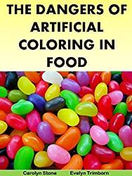 The Dangers of Artificial Coloring in Food (Health Matters)