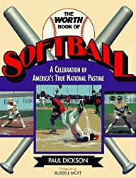 The Worth Book of Softball: A Celebration of America's True National Pastime by Paul Dickson (1994-03-02)