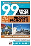[(99 Tricks and Traps for Microsoft Office Project 2013)] [By (author) Paul E. Harris] published on (September, 2014)