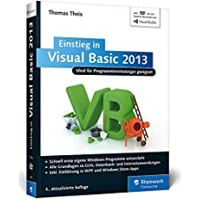 Einstieg in Visual Basic 2013: Ideal für Programmieranfänger geeignet. Inkl. Windows Store Apps (Galileo Computing)