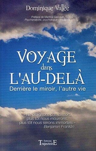 VOYAGE DANS L'AU-DELÀ: Derrière le miroir, l'autre vie par Dominique VALLEE