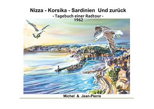 Nizza-Korsika-Sardinien Und zurück: Tagebuch einer Radtour 1962