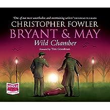 Bryant & May - Wild Chamber (Bryant and May)