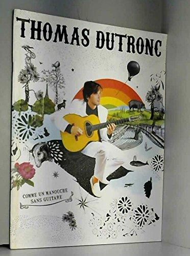 Dutronc Thomas, Comme Un Manouche sans Guitare - Chant Guitare par Thomas dutronc