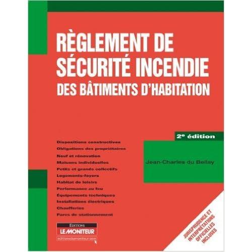 Règlement de sécurité incendie des bâtiments d'habitation de Jean-Charles Bellay (du) ( 23 mars 2011 )