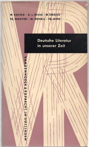 Deutsche Literatur in unserer Zeit. Mit Beitr. von Wolfgang Kayser, B. von Wiese [u.a.], Kleine Vandenhoeck-Reihe ; 73/74