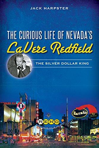 The Curious Life of Nevada's Lavere Redfield: The Silver Dollar King Amerikanischen Ein-dollar-münze