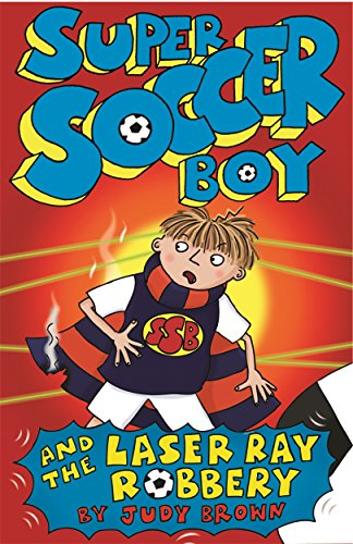 Super Soccer Boy and the Laser Ray Robbery