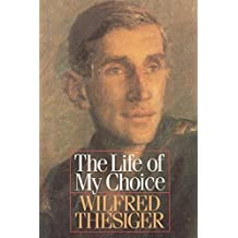 Life Of My Choice by Thesiger Wilfred (1980-01-01)
