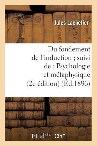 Du fondement de l'induction suivi de : Psychologie et métaphysique (2e édition) (Éd.1896)