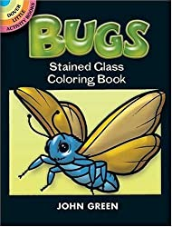 Bugs Stained Glass Coloring Book (Dover Stained Glass Coloring Book) by John Green (2000-10-18)