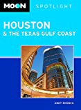 Moon Spotlight Houston and the Texas Gulf Coast by Andy Rhodes front cover