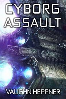 Cyborg Assault (Doom Star Book 4) by [Heppner, Vaughn]