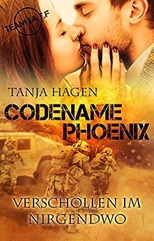 Codename Phoenix - Verschollen im Nirgendwo (Team I.A.T.F 10) von [Hagen, Tanja]