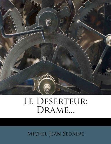 Le Deserteur: Drame...